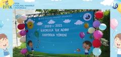 2020 - 2021 Eğitim - Öğretim Yılı İlkokula İlk Adım Sertifika Töreni